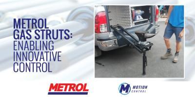 Metrol gas struts: enabling innovative control